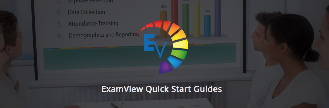 ExamView Quick Start Guides