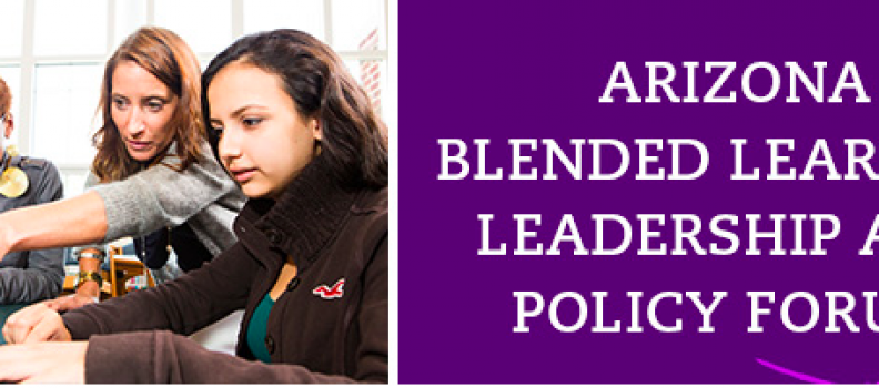 Arizona Blended Learning Leadership & Policy Forum