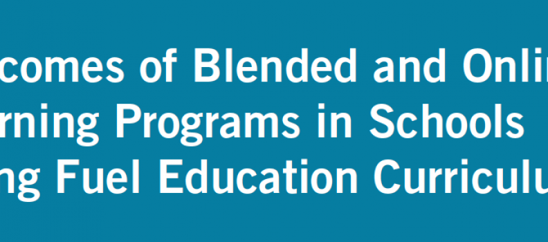 Outcomes of Blended and Online Learning Using FuelEd